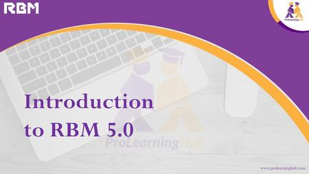 Introduction to RBM 5.0.