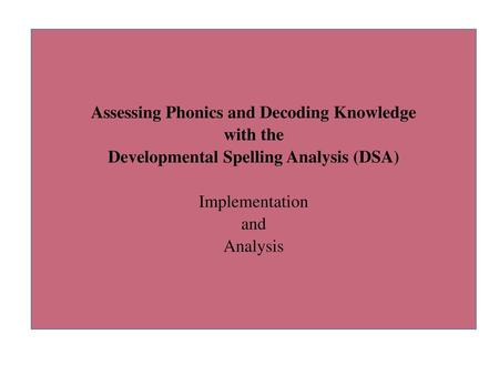 Assessing Phonics and Decoding Knowledge with the