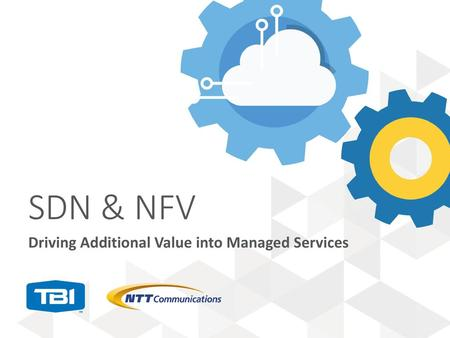 SDN & NFV Driving Additional Value into Managed Services.