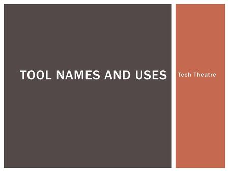 Tool Names and uses Tech Theatre.