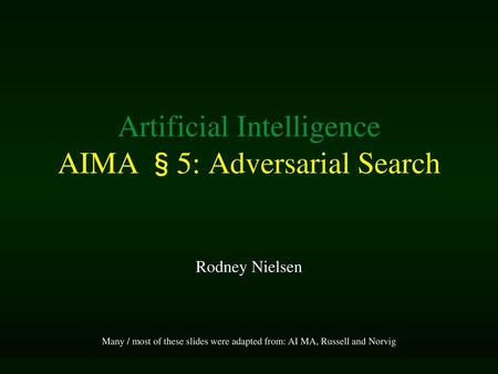 Artificial Intelligence AIMA §5: Adversarial Search