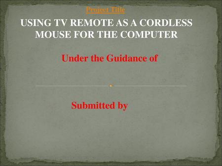 USING TV REMOTE AS A CORDLESS MOUSE FOR THE COMPUTER
