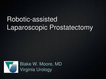 Robotic-assisted Laparoscopic Prostatectomy