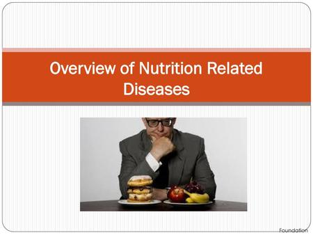 Overview of Nutrition Related Diseases