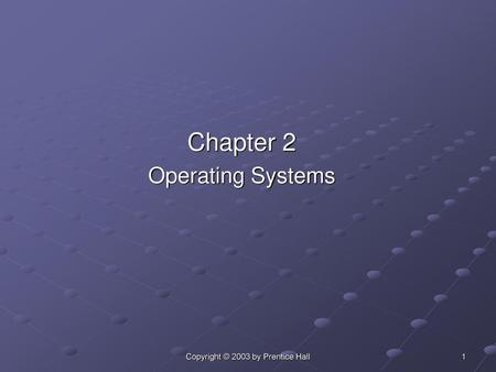 Chapter 2 Operating Systems