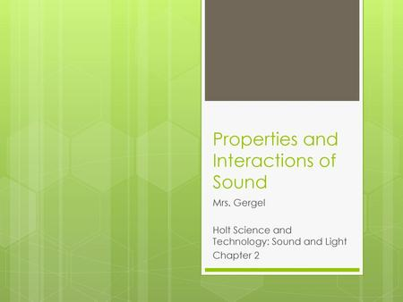 Properties and Interactions of Sound