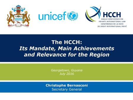 The HCCH: Its Mandate, Main Achievements and Relevance for the Region
