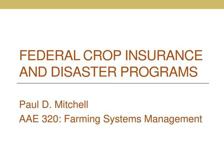 Federal Crop Insurance and Disaster Programs