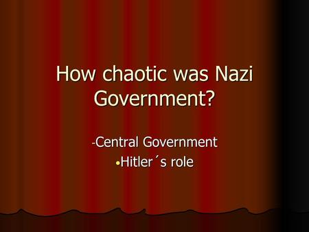 How chaotic was Nazi Government?