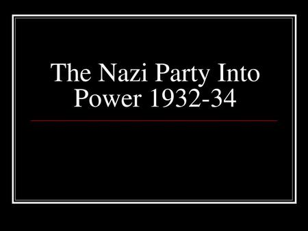 The Nazi Party Into Power