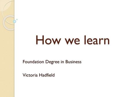 Foundation Degree in Business Victoria Hadfield