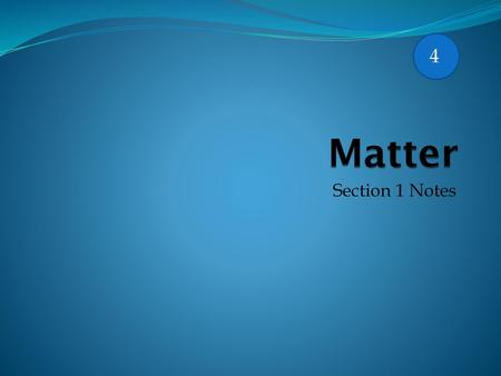 4 Matter Section 1 Notes.