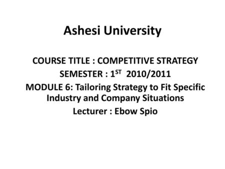 COURSE TITLE : COMPETITIVE STRATEGY
