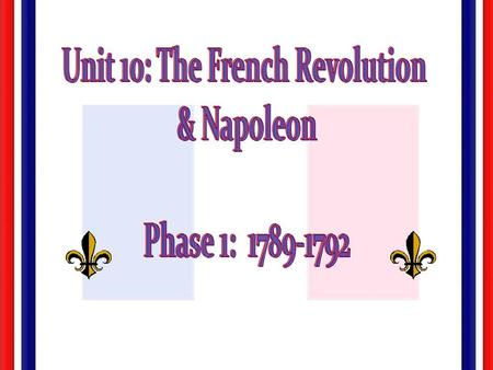 Unit 10: The French Revolution