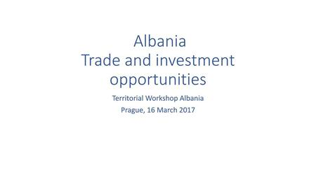Albania Trade and investment opportunities