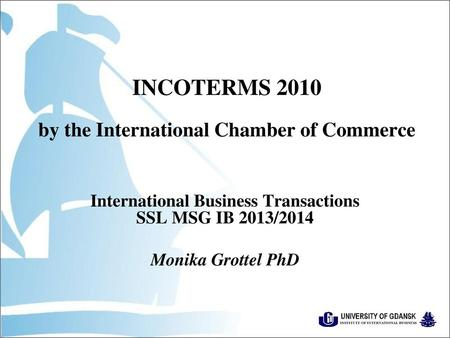INCOTERMS 2010 by the International Chamber of Commerce