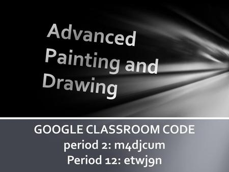 Advanced Painting and Drawing