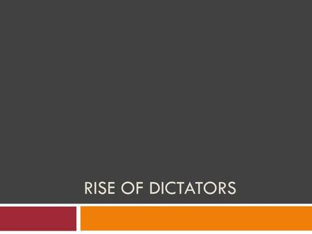 Rise of Dictators.