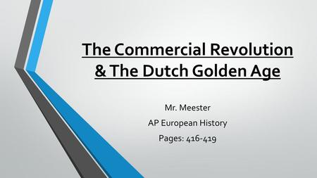 The Commercial Revolution & The Dutch Golden Age