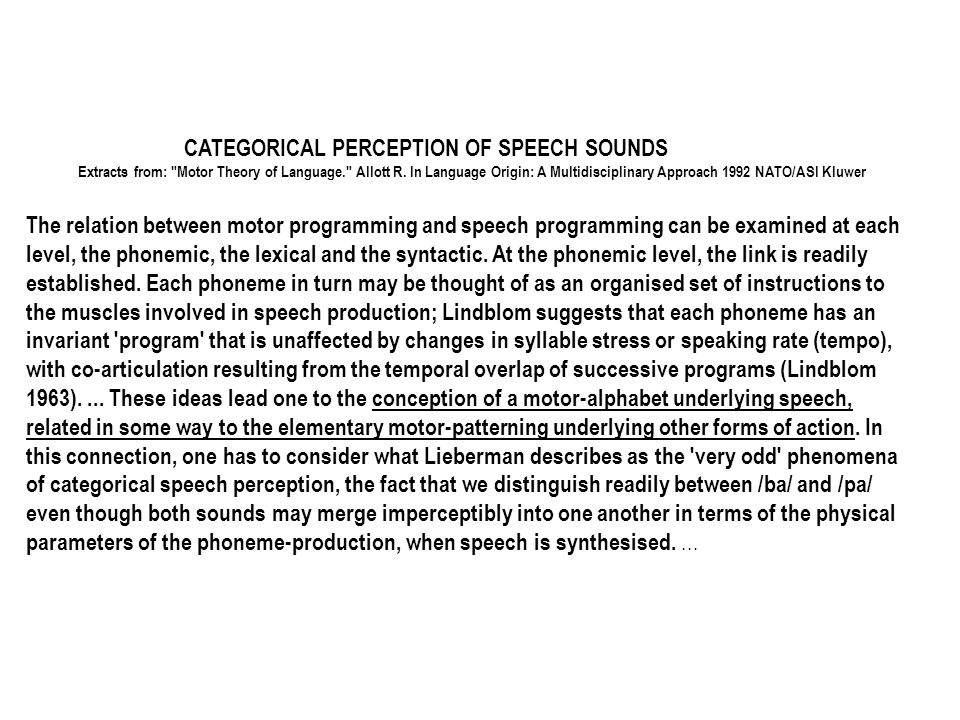 Categorical discrimination of phonemes by animals Much of this evidence was reviewed in the papers for the New York Conference in 1975.