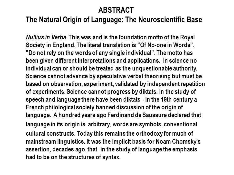 A third application of Nullius in Verba has become relevant with remarkable advances in neuroscientific experimental techniques.