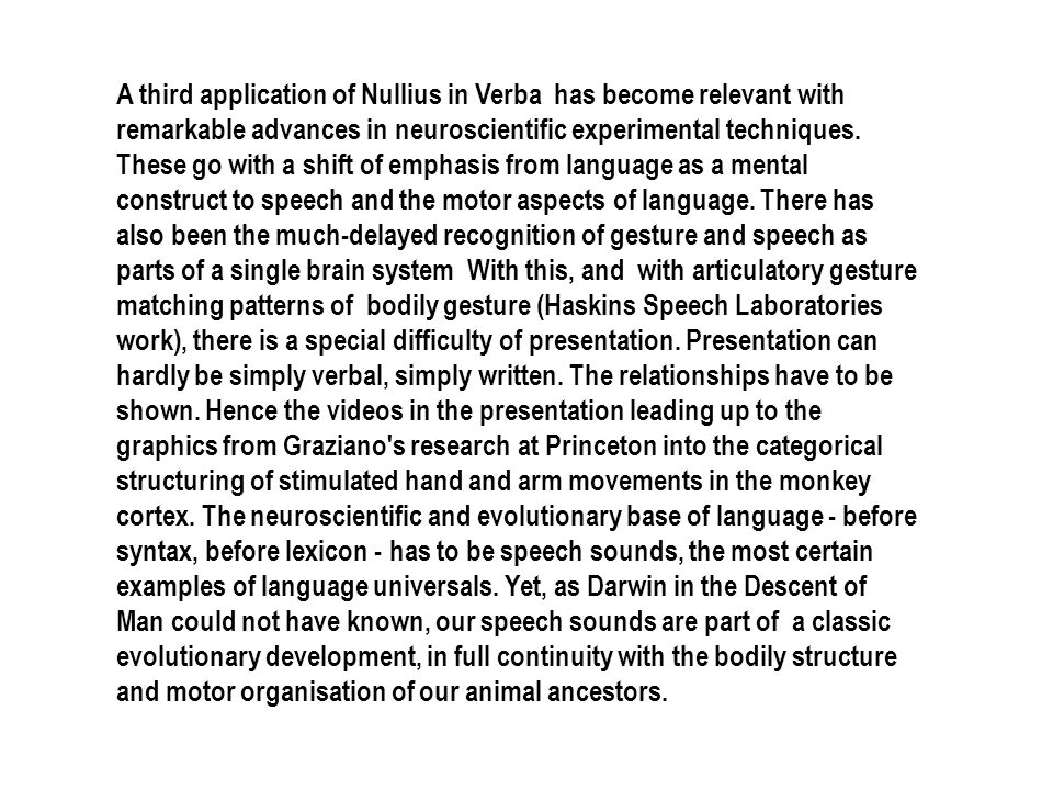 Max Muller: human language originated in the instinctive faculty of giving articulate expression to the rational conceptions of the mind.