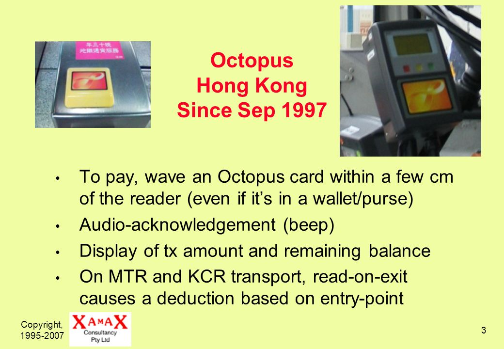 Copyright, 1995-2007 4 RFID Tags for Road-Tolls Car requires a Tag Car drives through Control-Point Control-Point interacts with Tag Toll is deducted automatically Fixed display of fees Audio-acknowledgement of transaction Depends on blind consumer trust