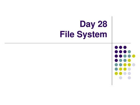 Day 28 File System.