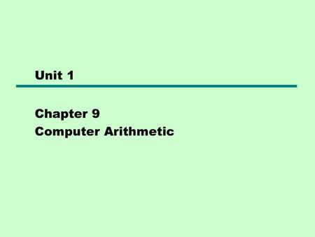 Chapter 9 Computer Arithmetic