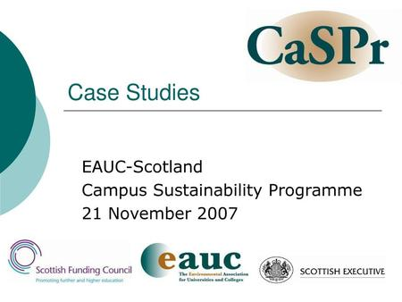 EAUC-Scotland Campus Sustainability Programme 21 November 2007