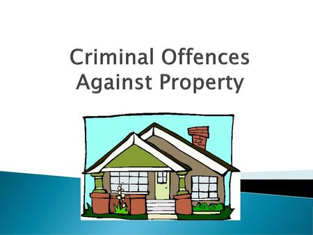 Criminal Offences Against Property