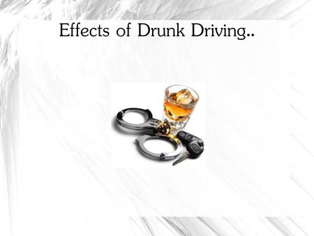 Effects of Drunk Driving..