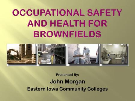 Occupational Safety and Health for Brownfields