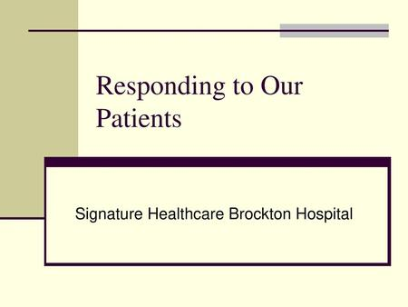 Responding to Our Patients