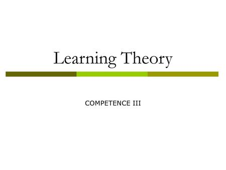 Learning Theory COMPETENCE III.