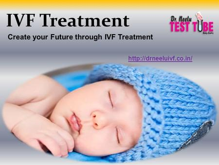 IVF Treatment Create your Future through IVF Treatment