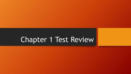 Chapter 1 Test Review.