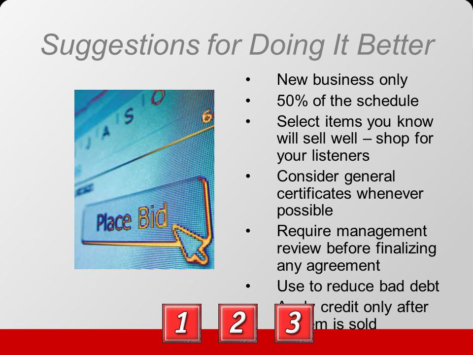 Suggestions for Doing It Better Sales –Credit can be pre-established or based on the selling price of the item.
