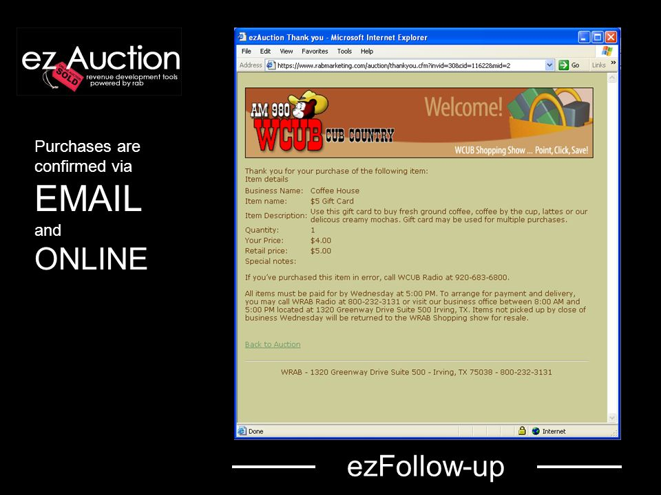 Complete report tools Database manager Powerful e-mail tools Full hosting 32-bit security Credit-card processing with 7 levels of fraud protection Full tech and sales support Other important ezAuction tools include...