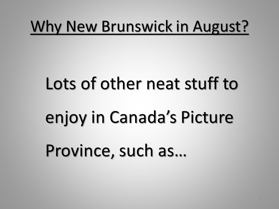 Why New Brunswick in August? Earths highest tides 6