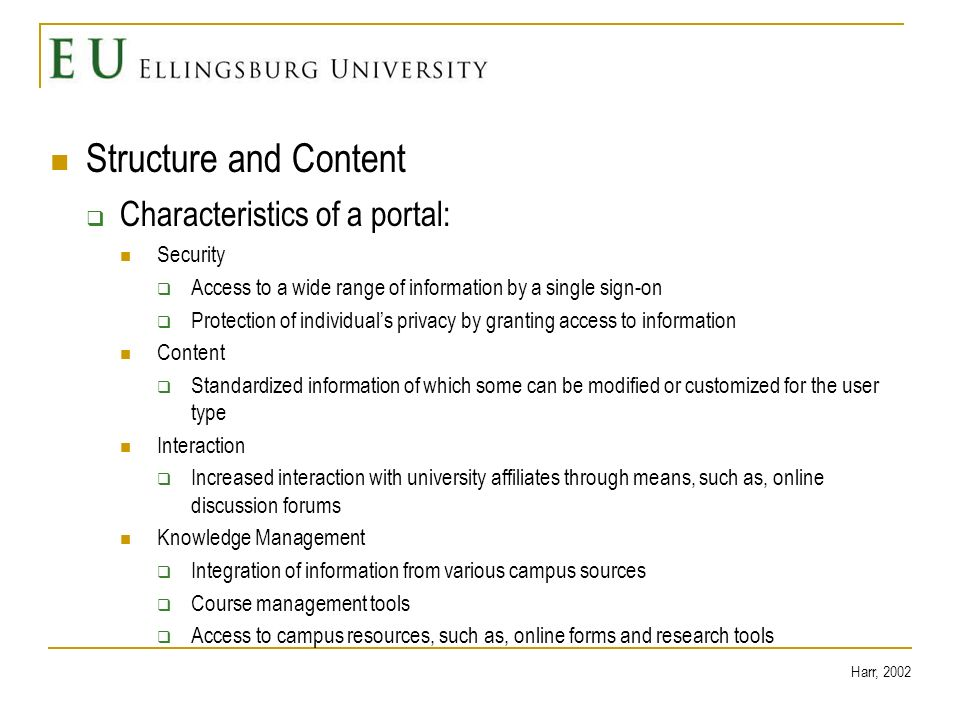 Structure and Content of a portal How to set up a portal Single Log In Access to email, personal information, class schedule, registration, online learning environments, etc… Role Selection Some users may have multiple roles.