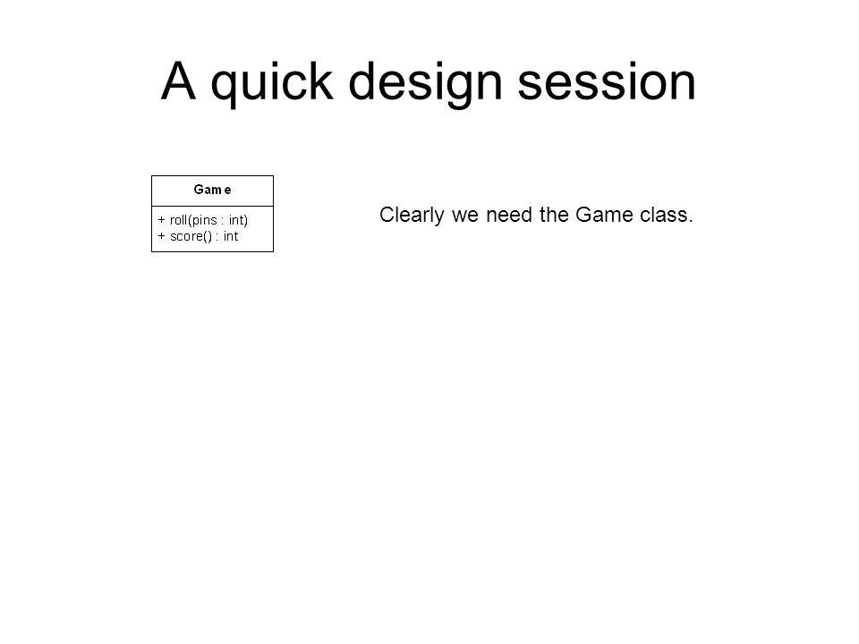 A quick design session A game has 10 frames.