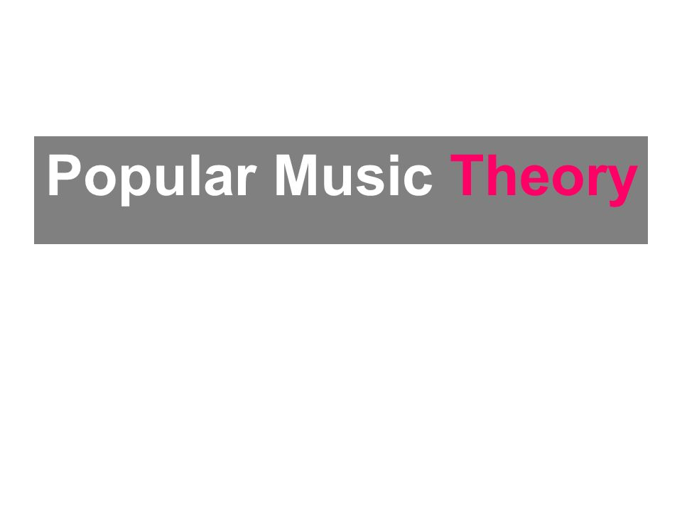 Contents Intro to Popular Music Theory Postmodernism and Popular Music Social Class and Popular Music Age and Popular Music Gender and Popular Music Post-modern Approaches