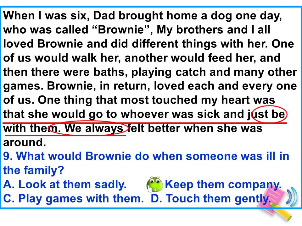When I was six, Dad brought home a dog one day, who was called Brownie, My brothers and I all loved Brownie and did different things with her.