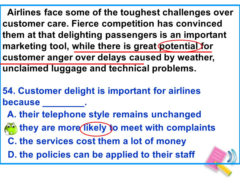 Airlines face some of the toughest challenges over customer care.
