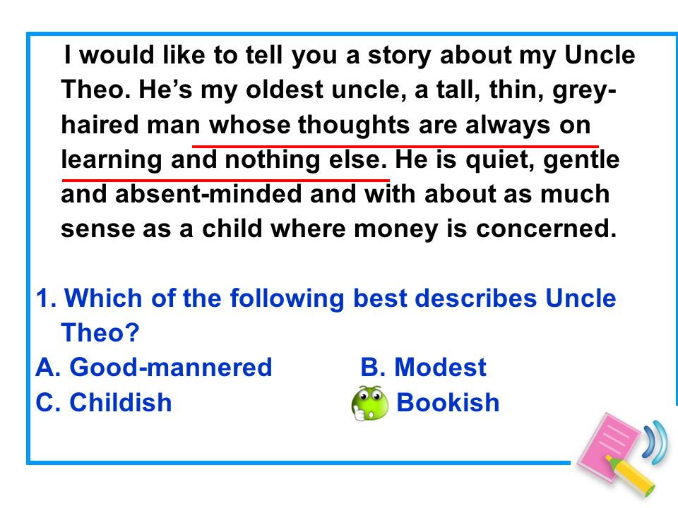 I would like to tell you a story about my Uncle Theo.