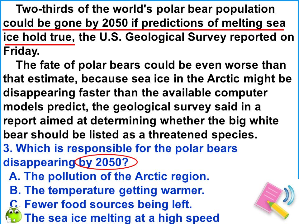 Two-thirds of the world s polar bear population could be gone by 2050 if predictions of melting sea ice hold true, the U.S.