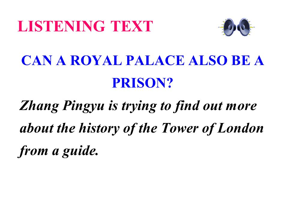 Part 1 G: The Tower was the home of the King but also a prison.