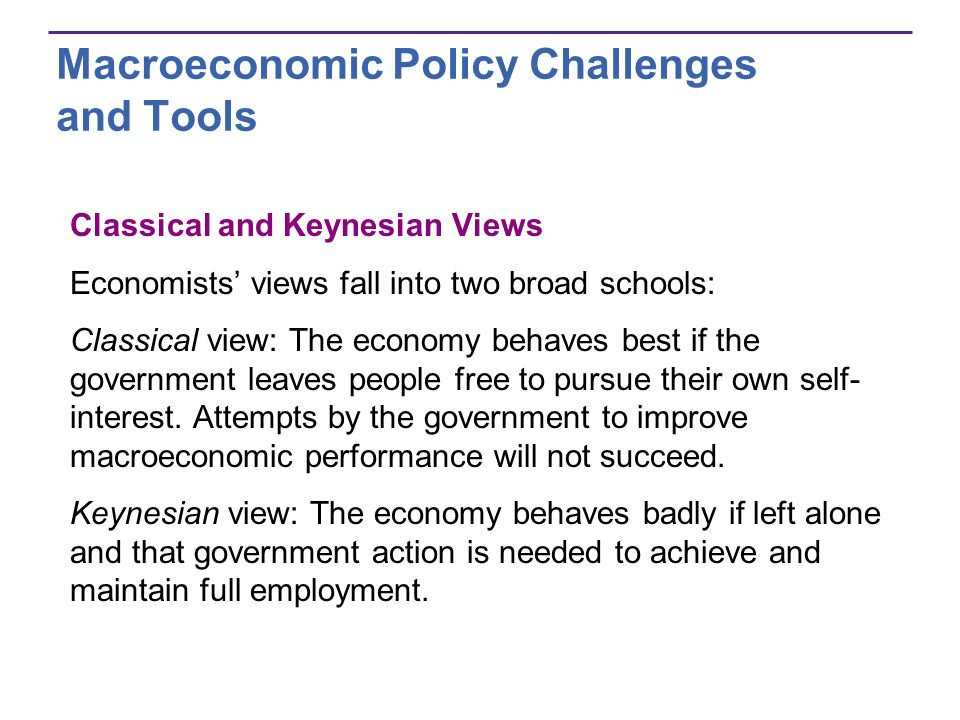 Macroeconomic Policy Challenges and Tools Five widely agreed policy challenges for macroeconomics are to: 1.
