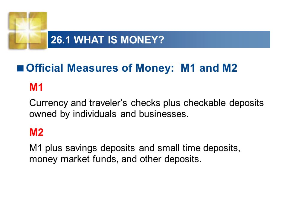 26.1 WHAT IS MONEY.Figure 26.2 shows two measures of money.